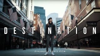 Destination (Cinematic Short Film)