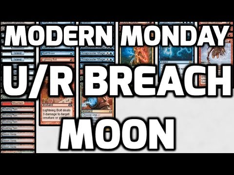 Modern Monday: U/R Breach Moon (Deck Tech & Matches)