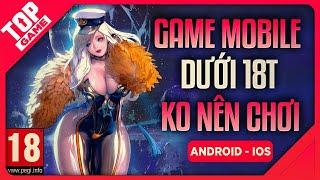Top Game Mobile Không Dành Cho Game Thủ Dưới 18 Tuổi