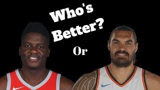 Clint Capela Or Steven Adams Who's Better?