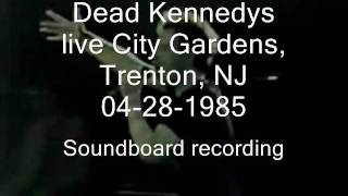 "Dead Kennedys ""When Ya Get Drafted"" live City Gardens, Trenton, NJ 04-28-1985 (SBD)"