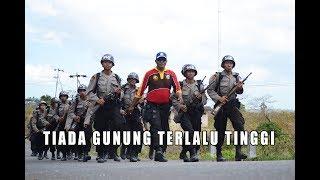 Tiada Gunung Terlalu Tinggi - versi Lagu Pendidikan Polisi