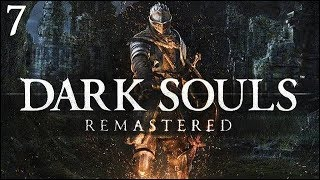 "Dark Souls Remastered: Part 7 - ""Sen's Magical Fortress Of Fun"""