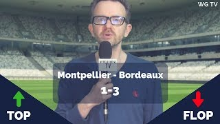 Montpellier - Bordeaux [1-3] : Les Tops et les Flops