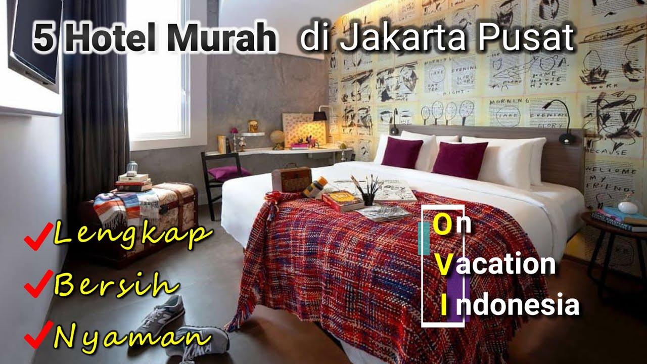 Rekomendasi Hotel Dengan Harga Kurang Dari 1 Juta Di Jakarta Pusat Youtube