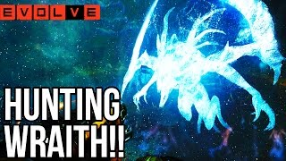 HUNTING WRAITH!! - Evolve Gameplay Walkthrough - Multiplayer - Part 13!! (PC 60fps HD)