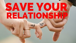 How to Save a Relationship | Stages Of Relationships