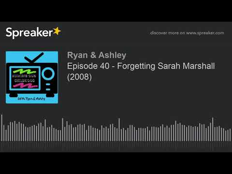 Episode 40 - Forgetting Sarah Marshall (2008)