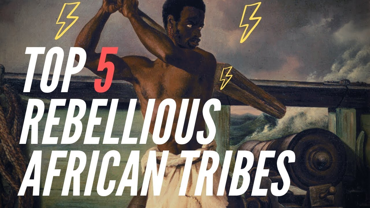 Top 5 Rebellious African Tribes During Slavery