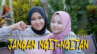Download JANGAN NGET NGETAN - DHEVY GERANIUM FEAT JOVITA AUREL ( REGGAE VERSION )