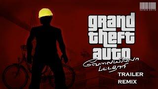 Grand Theft Auto San Andreas   Velai Illaa Pattathaari Trailer Remix