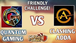 QUANTUM GAMING VS CLASHING ADDA 💥 || ELIXIR AND DARK ELIXIR FRIENDLY CHALLENGE 💪 || MUST WATCH 😄