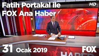 31 Ocak 2019 Fatih Portakal ile FOX Ana Haber