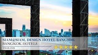 Siam@Siam, Design Hotel Bangkok - Bangkok Hotels, Thailand
