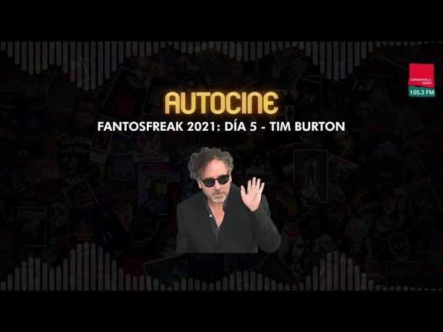 FANTOSFREAK 2021 | Día 5 | Tim Burton con MARC VELASCO, PABLO DEL BARRIO y MR. BLONDE