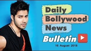 Latest Hindi Entertainment News From Bollywood | 16 August 2018