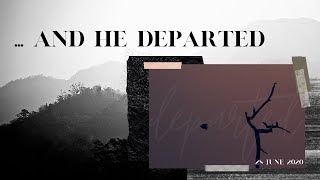 ... and He Departed | 06.28.2020