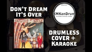 Don't Dream It's Over - Crowded House - KMKanDrum - Drumless + Karaoke Cover