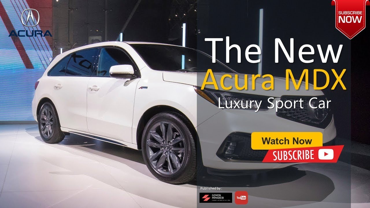 The 2020 Acura All New Mdx Type S Suv Sport Luxury Car With Latest
