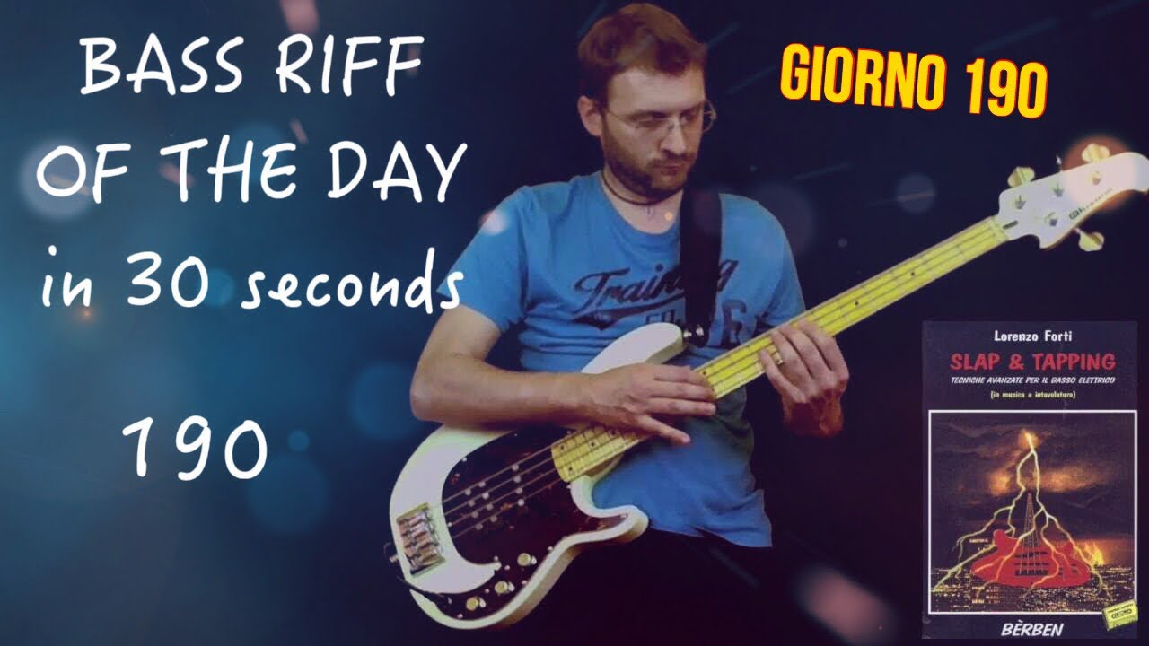 Day 190 Lorenzo Forti Slap & Tapping Bass Riff Of The Day In 30 Seconds