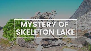 WHAT HAPPENED AT SKELETON LAKE? 100s of skeletons at LAKE ROOPKUND aka MYSTERY LAKE. History Calling