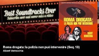 Albert Verrecchia - Roma drogata: la polizia non può intervenire - Seq. 10 - feat. Edda Dell