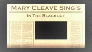 Mary Cleave Sing's - In The Blackout