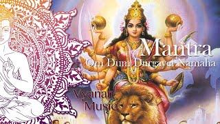 Mantra - Om Dum Durgayei Namaha - Vyanah
