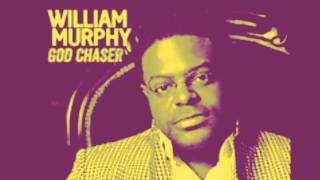 William Murphy -Its Working (This is my season) **NEW**