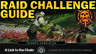 """NEW """"A Link to the Chain"""" Raid Challenge Guide! 