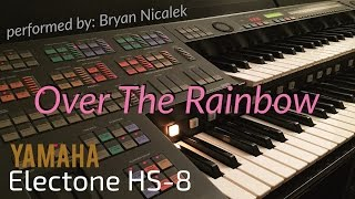 """Over The Rainbow (Judy Garland)"" - perf. by Bryan Nicalek (Electone HS-8)"