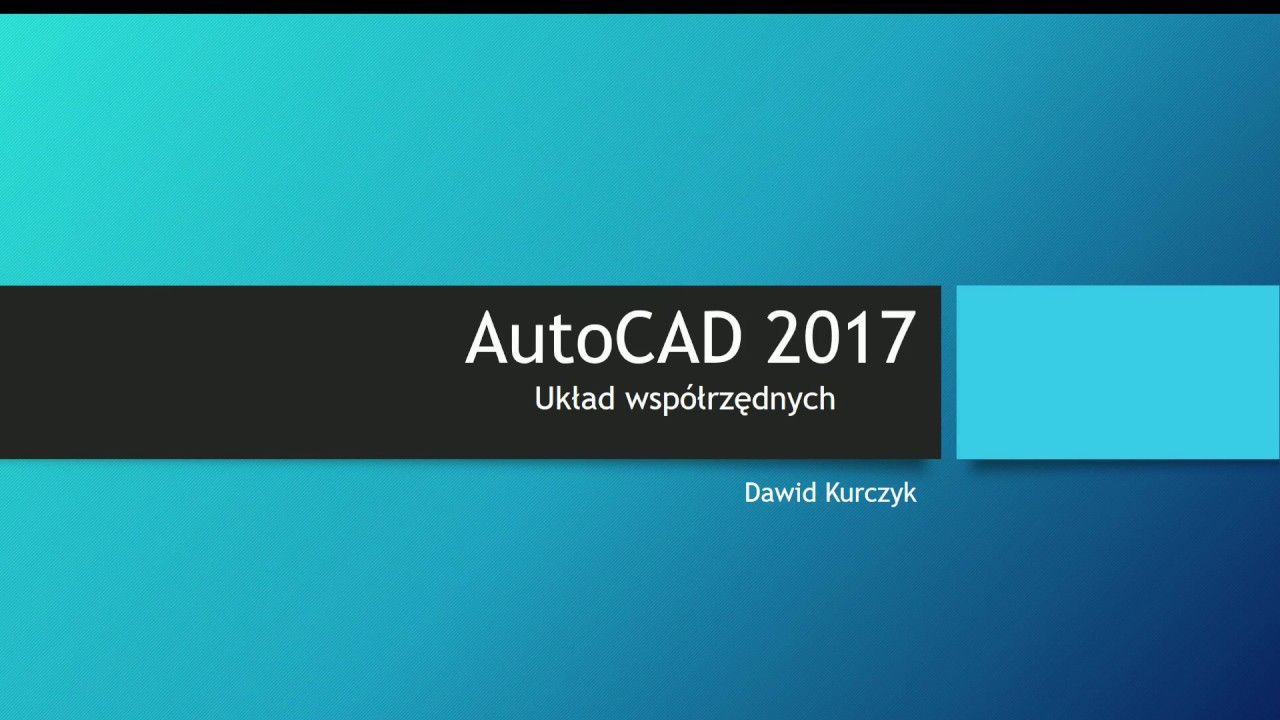 AutoCad 2017 - układ współrzędnych