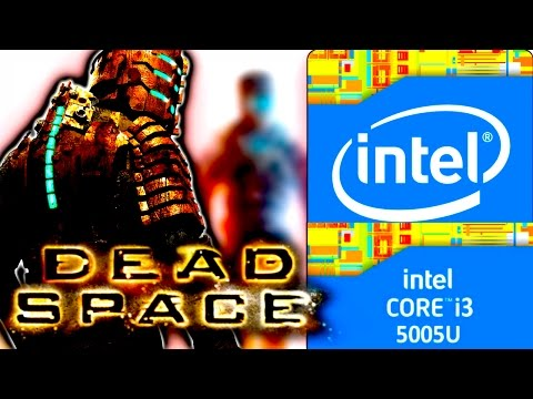 DEAD SPACE- INTEL HD 5500- CORE i3- 8 GB RAM- MAX SETTINGS- HD