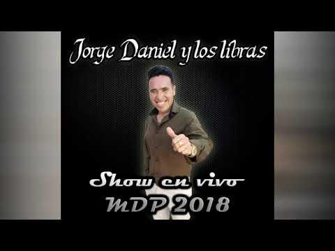 Jorge Daniel Y Los Libras (Show En Vivo MDP 2018)