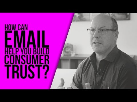 How Can You Use Email To Build Consumer Trust?