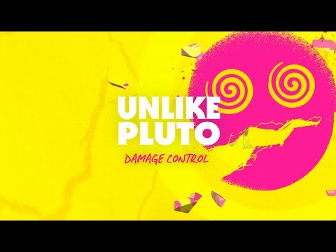 Unlike Pluto  - Damage Control (Pluto Tapes)