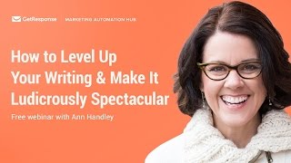 How to Level Up Your Writing & Make It Ludicrously Spectacular with Ann Handley | Webinar