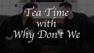 Why Don't We • Tea Time (Tour Edition) Episode 14 feat. Jonah & Zach