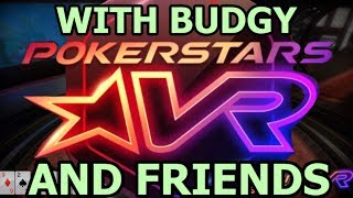 Pokerstars VR with Budgy and friends