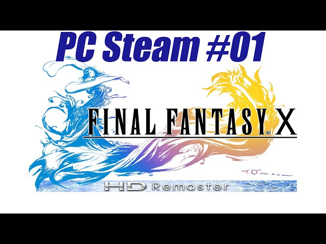 Final Fantasy X HD Remaster PC Steam #01