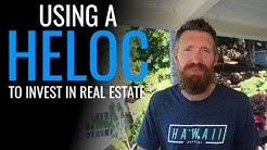 How To Use A HELOC To Buy Real Estate