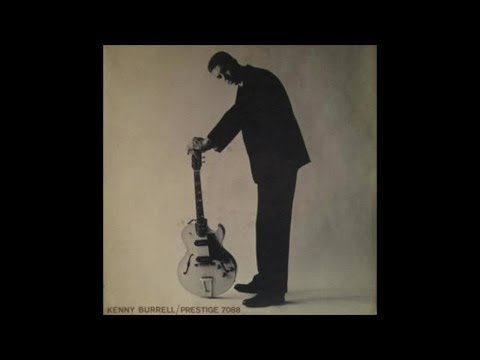 Kenny Burrell - Kenny Burrell (1957) - [Guitar Jazz Masterpieces]