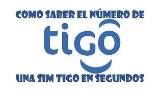 Como saber el número de una sim Tigo en segundos 2017/ Como saber el número de un celular