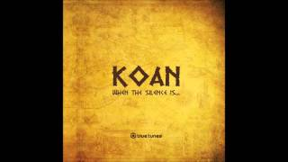 Koan - When the Silence is Speaking... (Full Album)