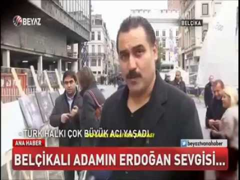BELÇİKALI ADAMIN ERDOĞAN SEVGİSİ, Recep Tayyip Erdoğan sevgisi