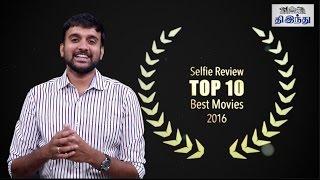 Selfie review's top 10 best movies 2016 | tamil the hindu