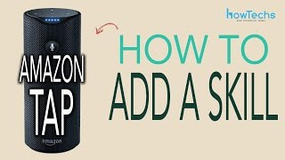 Amazon Tap - How to Add Skills (Apps) in Alexa