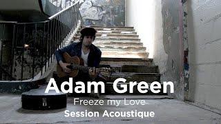 #1031 Adam Green - Freeze my Love (Session Acoustique)