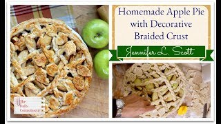 Homemade Apple Pie with Decorative Braided Crust | Jennifer L. Scott