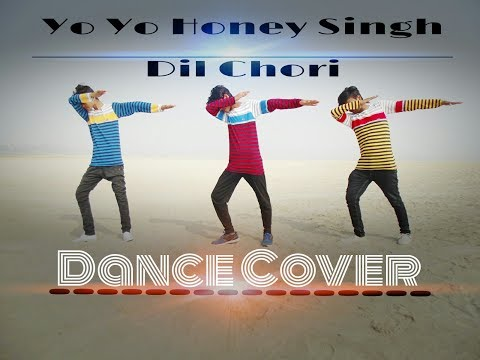 Dil Chori | Yo Yo Honey Singh | Dance Video | Choreography